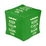 [Dogs bone] [Dogs bone] [Dogs bone] keep calm and bark on  Cube Pouf