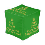 [Crown] keep calm and fuck with skeeter gang  Cube Pouf