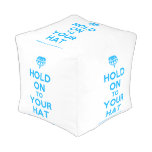 [Crown upside down] hold on to your hat  Cube Pouf