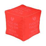[Broken heart] fuck em thug em and never love em  Cube Pouf