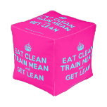 [Crown] eat clean train mean and get lean  Cube Pouf