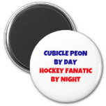 Cubicle Peon by Day Hockey Fanatic by Night 2 Inch Round Magnet