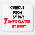 Cubicle Peon by Day Zombie Slayer by Night Mousepads