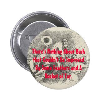 Cubo de alquitrán para George W Bush Pin Redondo De 2 Pulgadas