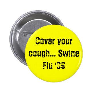Cubra su tos… Gripe '09 de los cerdos Pin