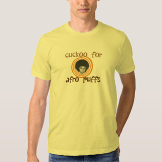 Cuckoo For Afro Puffs Tee Shirt