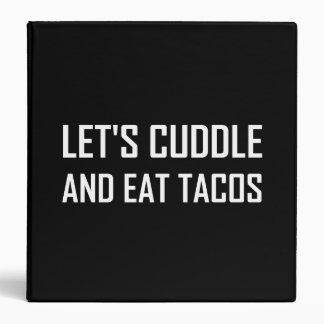 Cuddle And Eat Tacos Binder