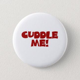 Cuddle Me Button