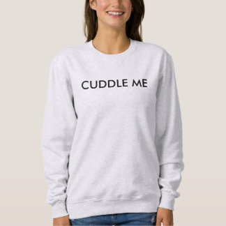 Cuddle Me Sweatshirt