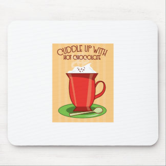 Cuddle Up With Hot Chocolate Mousepads
