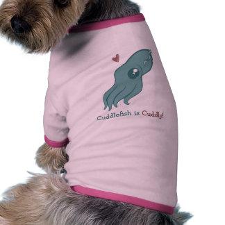 Cuddlefish is Cuddly Doggie T Shirt