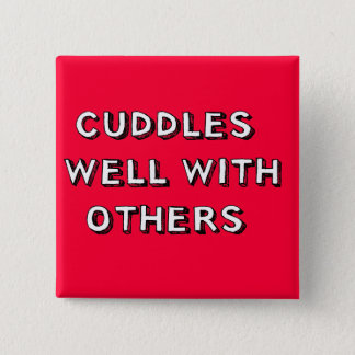 Cuddles Well With Others Pinback Button