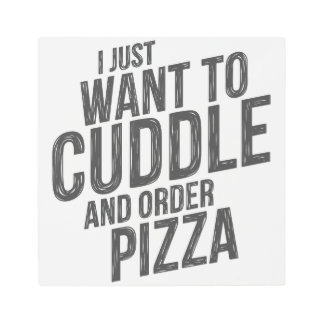 Cuddling and pizza metal print