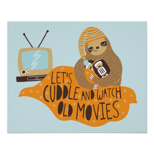 Cuddly Sloth Poster