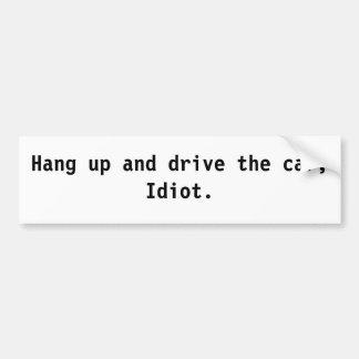 Cuelgue para arriba y conduzca el coche idiota etiqueta de parachoque