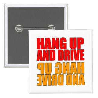 Cuelgue para arriba y conduzca el lema del coche pin
