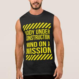 Cuerpo bajo construcción, mente en una misión camiseta sin mangas