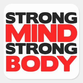Cuerpo fuerte de la mente fuerte pegatina cuadrada