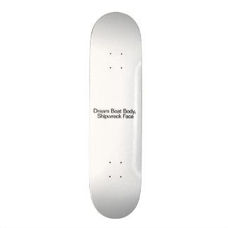 Cuerpo ideal del barco, cara del naufragio skate board