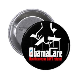 Cuidado de Obama: ¡Atención sanitaria que usted no Pin Redondo De 2 Pulgadas
