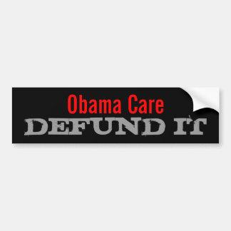 Cuidado Defund de Obama él Pegatina Para Auto