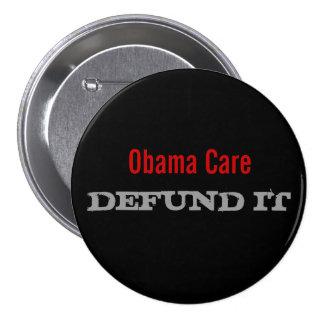 Cuidado Defund de Obama él Pin Redondo De 3 Pulgadas