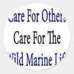 Cuidado para otros cuidado para la vida marina pegatina redonda