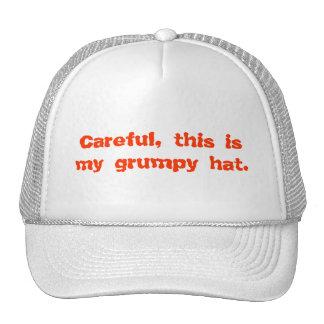 Cuidadoso, éste es mi gorra gruñón