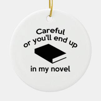 Cuidadoso o usted terminará para arriba en mi adorno navideño redondo de cerámica