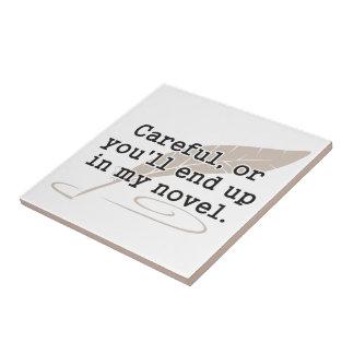 Cuidadoso, o usted terminará para arriba en mi azulejo cuadrado pequeño