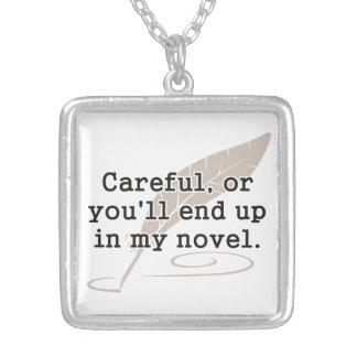 Cuidadoso o usted terminará para arriba en mi esc collar