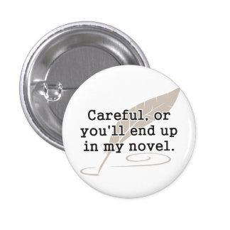 Cuidadoso, o usted terminará para arriba en mi esc pin redondo 2,5 cm