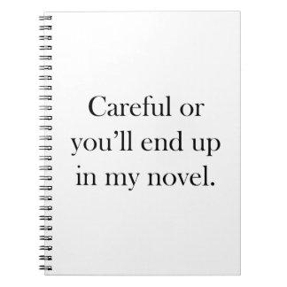 Cuidadoso o usted terminará para arriba en mi nove libretas espirales
