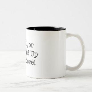Cuidadoso o usted terminará para arriba en mi nove taza de café