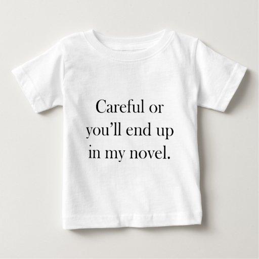 Cuidadoso o usted terminará para arriba en mi playera de bebé