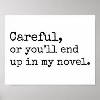 Cuidadoso, o usted terminará para arriba en mi póster