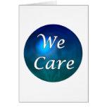 """¡""""Cuidamos"""" - muéstrele el cuidado, por cualquier  Felicitación"""