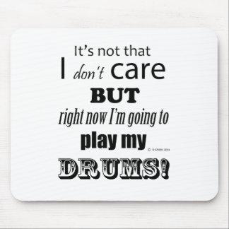 Cuido los tambores tapete de ratones