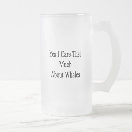 Cuido sí que mucho sobre ballenas taza