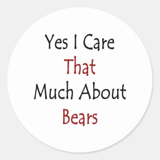 Cuido sí que mucho sobre osos pegatina redonda