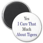 Cuido sí que mucho sobre tigres iman de frigorífico
