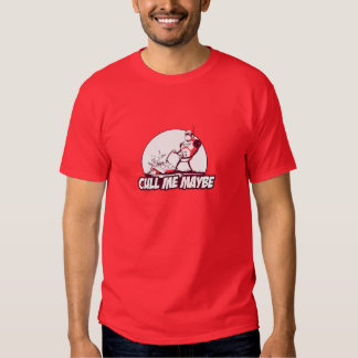 Cull Me Maybe Shirt
