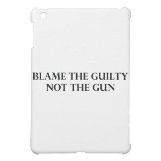 Culpe el culpable no el arma