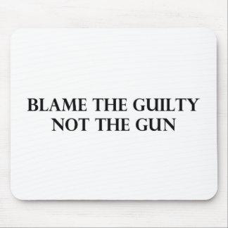 Culpe el culpable no el arma alfombrilla de raton