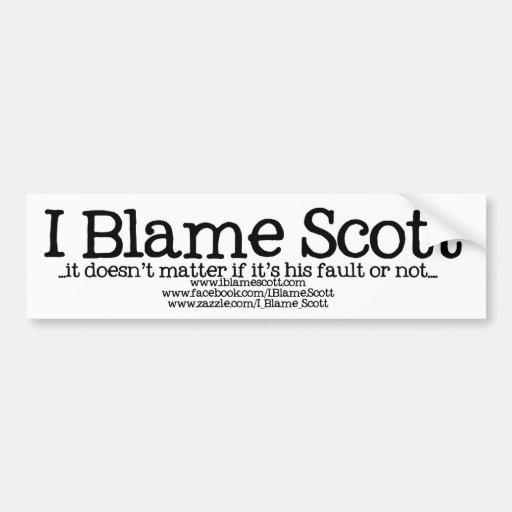 ¡Culpo a la pegatina para el parachoques de Scott! Pegatina Para Auto