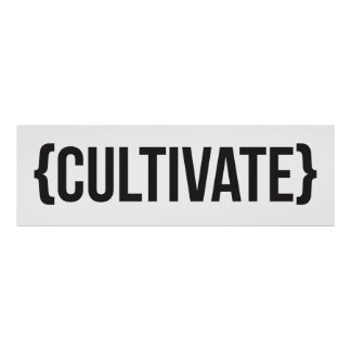 Cultivate - Bracketed - Black and White Poster