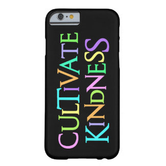 CULTIVATE KINDNESS BARELY THERE iPhone 6 CASE