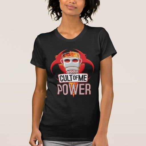 Culto del PODER de mí Camisetas
