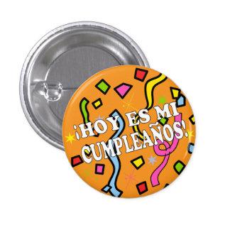 Cumpleaños Birhday del es MI del Hoy en español Pin Redondo De 1 Pulgada
