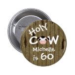 Cumpleaños chistoso personalizado de la vaca 60.a pin redondo 5 cm